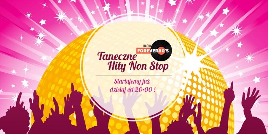 Taneczne Hity Non Stop - już od 20:00